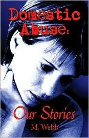 Domestic Abuse: Our Stories  by  M. Webb