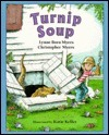 Turnip Soup  by  Lynne Born Myers