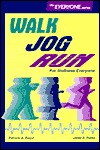 Walk, Jog, Run, For Wellness Everyone Patricia A. Floyd