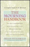 The Mourning Handbook: A Complete Guide for the Bereaved Helen Fitzgerald