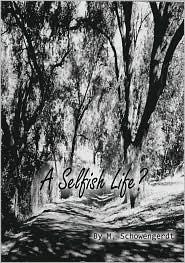 A Selfish Life?  by  M. Schowengerdt
