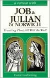 A Retreat With Job and Julian of Norwich Carol Luebering