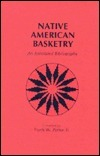 Native American Basketry: An Annotated Bibliography  by  Frank W. Porter