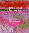 Turning the Feather Around: My Life in Art  by  George Morrison