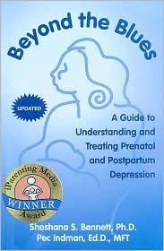 Beyond The Blues: Prenatal and Postpartum Depression, A Treatment Manual Shoshana S. Bennett