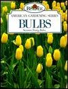 Burpee American Gardening Series: Bulbs Suzanne Frutig Bales
