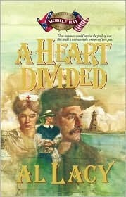 A Heart Divided: Battle of Mobile Bay (Battles of Destiny #2)  by  Al Lacy