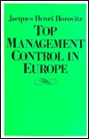 Top Management Control in Europe Jacques Henri Horvitz