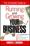 Complete Guide to Running and Growing Your Business  by  Andrew Sherman