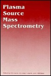 Handbook of Inductively Coupled Plasma Mass Spectrometry  by  A.L. Gray