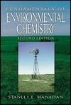 Fundamentals of Environmental Chemistry Stanley E. Manahan