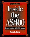 Inside the AS/400: The Book Every AS/400 Developer Has Been Waiting for Frank G. Soltis