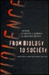Violence: From Biology to Society  by  JAMES S., ED. GRISOLIA