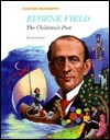 Eugene Field: The Childrens Poet  by  Carol Greene