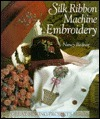 Silk Ribbon Machine Embroidery  by  Nancy Bednar