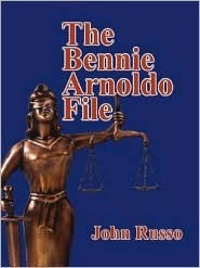 The Bennie Arnoldo File John Alfred Russo