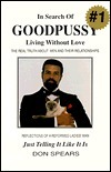 In Search of Good Pussy: Living Without Love Donald Spears