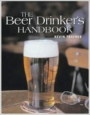 Beer Drinkers Handbook  by  Kevin Trayner