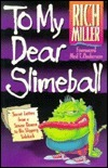 To My Dear Slimeball: Letters from a Senior Demon to His Sidekick...in the Spirit of C.S. Lewis Rich Miller