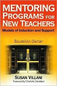 Mentoring Programs For New Teachers: Models Of Induction And Support  by  Susan Villani