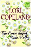 The Courtship of Cade Kolby  by  Lori Copeland