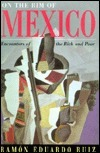 On The Rim Of Mexico: Encounters Of The Rich And Poor Ramón Eduardo Ruiz