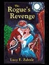 The Rogues Revenge  by  Lucy E. Zahnle
