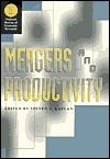 Mergers and Productivity Steven N. Kaplan