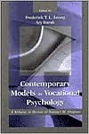 Contemporary Models in Vocational Psychology: A Volume in Honor of Samuel H. Osipow (Contemporary Topics in Vocational Psychology Series) Azy Barak