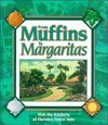 From Muffins to Margaritas: Visit the Kitchens of Floridas Favorite Inns  by  Inn Route Association