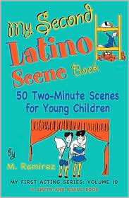 My Second Latino Scene Book: 50 Two-Minute Scenes for Young Children (My First Acting Series)  by  M. Ramirez