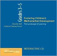Fostering Childrens Mathematical Development, Grades 3-5 (CD): The Landscape of Learning Maarten Dolk