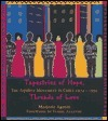 Tapestries of Hope, Threads of Love: The Arpillera Movement in Chile, 1974-1994  by  Marjorie Agosín