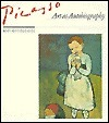 Picasso, Art as Autobiography  by  Mary Mathews Gedo