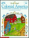 Colonial America: Cooperative Learning Activities Mary Strohl
