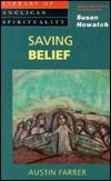 Saving Belief: Library of Anglican Spirituality  by  Austin Farrer