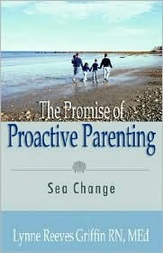 The Promise of Proactive Parenting Lynne Reeves Griffin