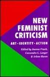 New Feminist Criticism: Art, Identity, Action  by  Cassandra Langer