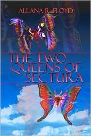 The Two Queens of Sectura Allana R. Floyd
