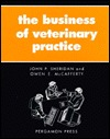 Business of Veterinary Practice  by  J. P SHERIDAN
