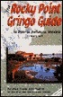 Rocky Point Gringo Guide  by  Mary Weil