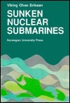 Sunken Nuclear Submarines: A Threat to the Environment? Viking Olver Eriksen