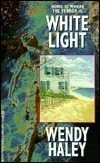 White Light  by  Wendy Haley