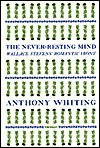 The Never-Resting Mind: Wallace Stevens Romantic Irony Anthony Whiting