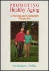 Promoting Healthy Aging Robert N. Butler