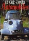 Worlds Strangest Automobiles  by  Adrienne Kessel