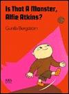 Is That a Monster, Alfie Atkins?  by  Gunilla Bergström