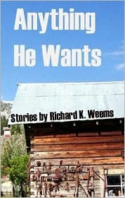Anything He Wants Richard K. Weems