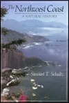 The Northwest Coast: A Natural History Stewart T. Schultz