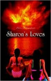 Sharons Loves  by  Alvin L. Vaughan